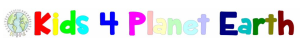 Kids 4 Planet Earth